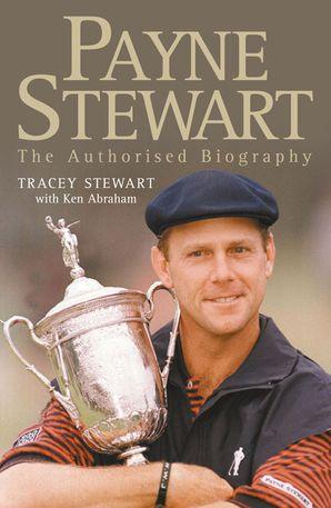 Payne Stewart Paperback  by Tracey Stewart
