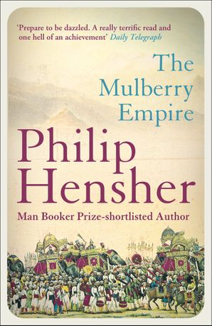 The Mulberry Empire Paperback  by Philip Hensher