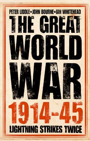 The Great World War 1914–1945 Paperback  by Dr. Peter Liddle