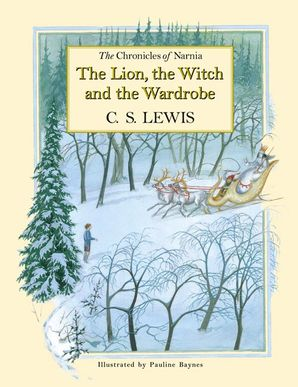 The Lion, the Witch and the Wardrobe Hardcover  by Clive Staples Lewis