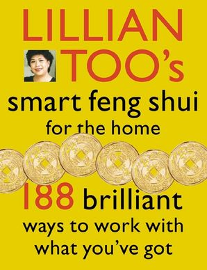 Lillian Too's Smart Feng Shui For The Home Paperback  by Lillian Too