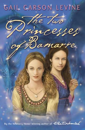 The Two Princesses of Bamarre Paperback  by Gail Carson Levine