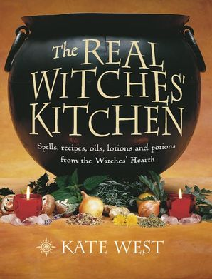 The Real Witches' Kitchen Paperback  by Kate West