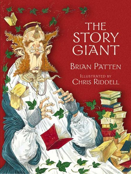 The Story Giant - Brian Patten, Illustrated by Chris Riddell