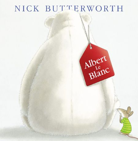 Albert Le Blanc - Nick Butterworth, Illustrated by Nick Butterworth