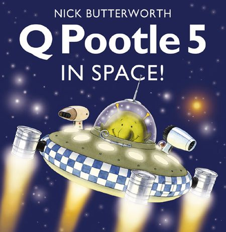 Q Pootle 5 in Space - Nick Butterworth, Illustrated by Nick Butterworth