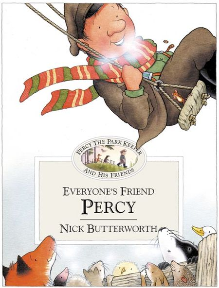 Everyone's Friend Percy (Percy's Friends, Book 1) - Nick Butterworth, Illustrated by Nick Butterworth