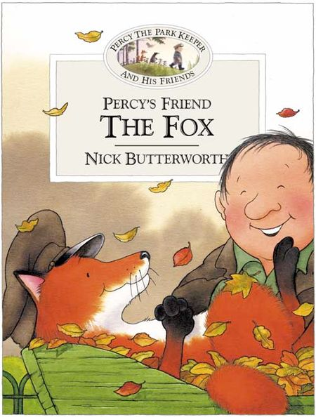 Percy's Friend the Fox (Percy's Friends, Book 5) - Nick Butterworth, Illustrated by Nick Butterworth