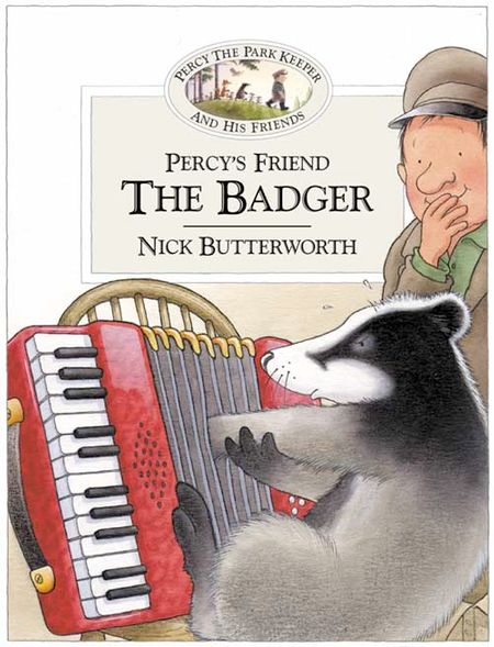Percy's Friend the Badger (Percy's Friends, Book 10) - Nick Butterworth, Illustrated by Nick Butterworth
