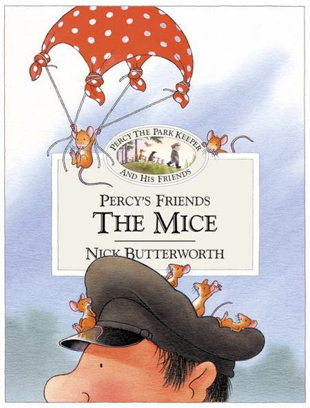 Percy's Friends the Mice (Percy's Friends, Book 3) - Nick Butterworth, Illustrated by Nick Butterworth