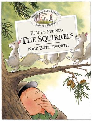 Percy's Friends the Squirrels Paperback  by Nick Butterworth