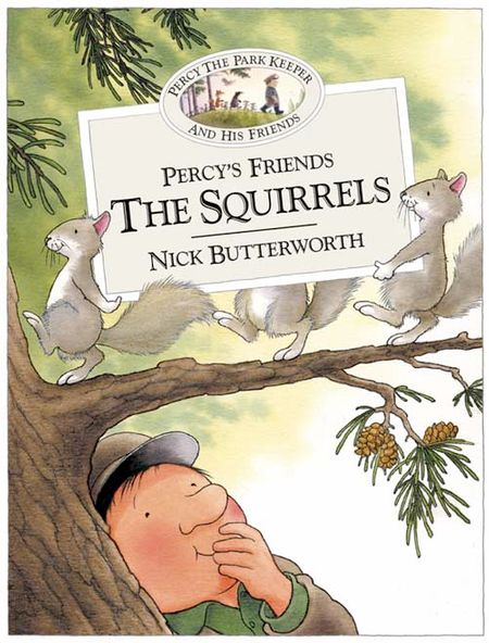Percy's Friends the Squirrels (Percy's Friends, Book 6) - Nick Butterworth, Illustrated by Nick Butterworth