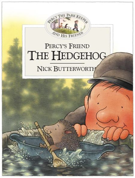 Percy's Friend the Hedgehog (Percy's Friends, Book 4) - Nick Butterworth, Illustrated by Nick Butterworth