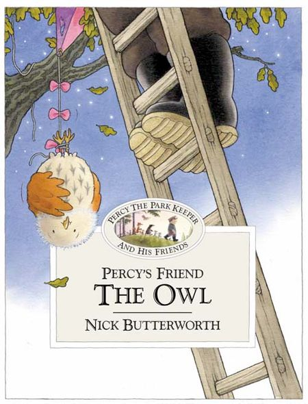 Percy's Friend the Owl (Percy's Friends, Book 2) - Nick Butterworth, Illustrated by Nick Butterworth