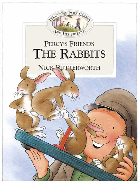 Percy's Friends the Rabbits (Percy's Friends, Book 8) - Nick Butterworth, Illustrated by Nick Butterworth