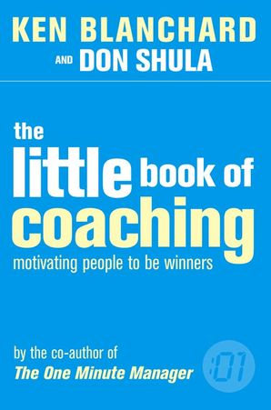 The Little Book of Coaching Paperback  by Kenneth Blanchard