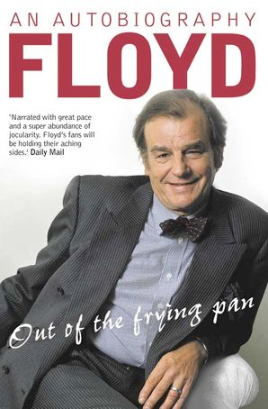Out of the Frying Pan Paperback  by Keith Floyd