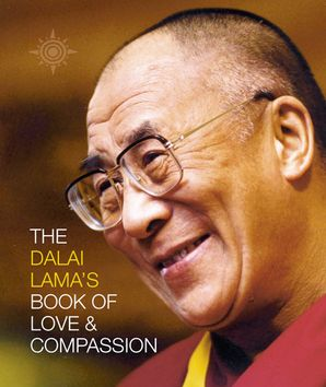 The Dalai Lama's Book of Love and Compassion Paperback  by His Holiness The Dalai Lama