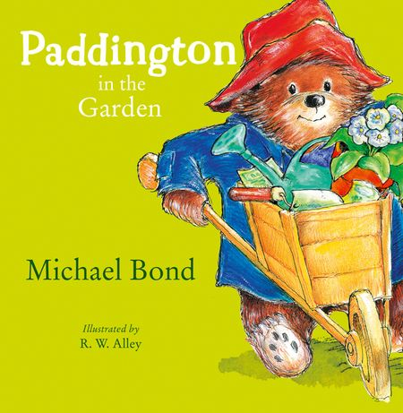 Paddington in the Garden - Michael Bond, Illustrated by R. W. Alley