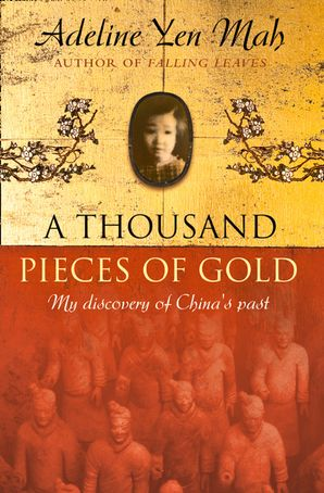 A Thousand Pieces of Gold Paperback  by Adeline Yen Mah