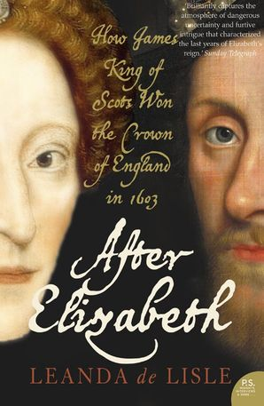After Elizabeth Paperback  by Leanda de Lisle