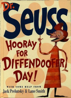 Hooray for Diffendoofer Day! (Dr. Seuss)