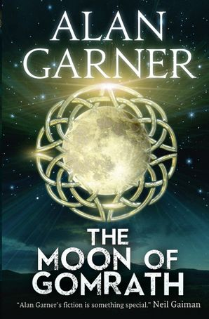 The Moon of Gomrath Paperback  by Alan Garner