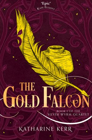 The Gold Falcon (The Silver Wyrm, Book 1) Paperback  by Katharine Kerr