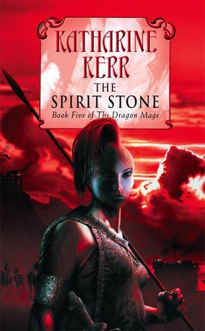 The Spirit Stone (The Silver Wyrm, Book 2) Paperback  by Katharine Kerr