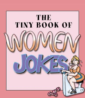The Tiny Book of Women Jokes Paperback  by No Author