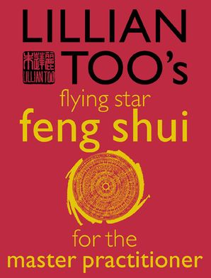 Lillian Too's Flying Star Feng Shui For The Master Practitioner Paperback  by Lillian Too