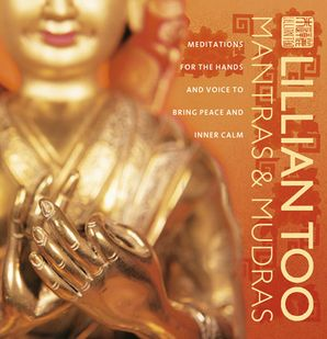 Mantras and Mudras Hardcover  by Lillian Too