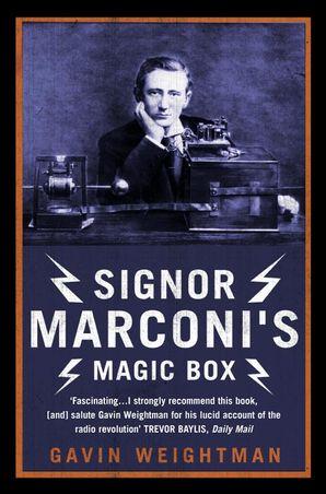 Signor Marconi's Magic Box Paperback  by Gavin Weightman