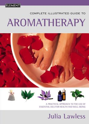 Aromatherapy Paperback New edition by Julia Lawless