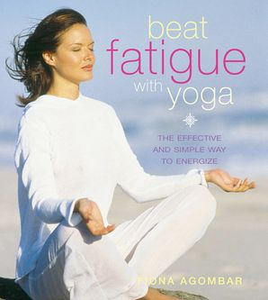 Beat Fatigue with Yoga