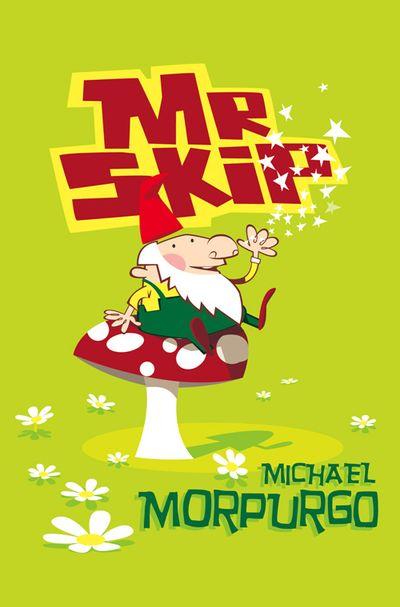 Mister Skip - Michael Morpurgo, Illustrated by Griff