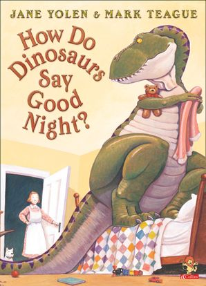 How Do Dinosaurs Say Good Night? Paperback  by Jane Yolen