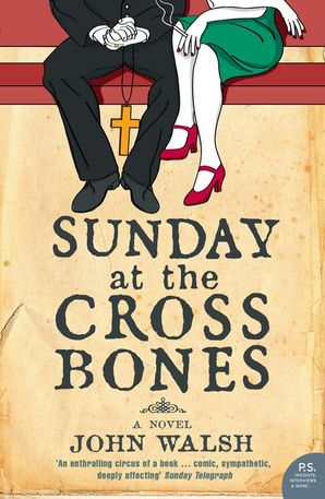 Sunday at the Cross Bones Paperback  by John Walsh