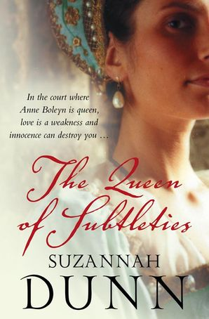 The Queen of Subtleties Paperback  by Suzannah Dunn