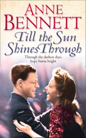 Till the Sun Shines Through Paperback  by Anne Bennett