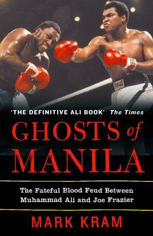 Ghosts of Manila Paperback  by Mark Kram