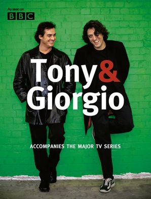Tony & Giorgio Hardcover TV tie-in edition by Giorgio Locatelli