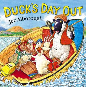Duck's Day Out Board book  by Jez Alborough