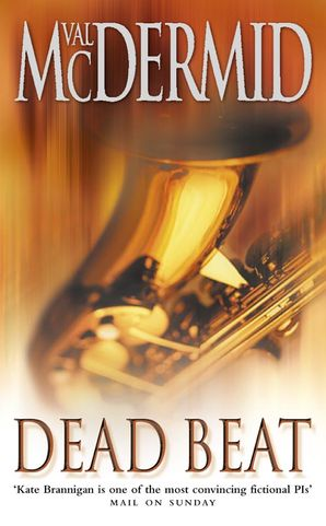 Dead Beat (PI Kate Brannigan, Book 1) Paperback  by Val McDermid