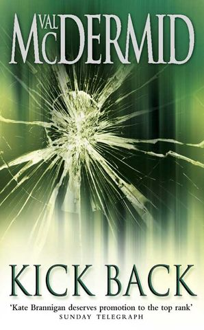 Kick Back (PI Kate Brannigan, Book 2) Paperback  by Val McDermid