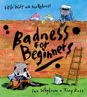 Badness For Beginners (Little Wolf and Smellybreff) Paperback  by Ian Whybrow
