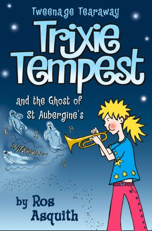 Trixie Tempest and the Ghost of St Aubergine's