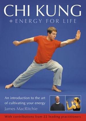 Chi Kung – Energy for Life Paperback  by James MacRitchie
