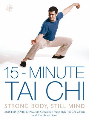 15-Minute Tai Chi Paperback  by Master John Ding