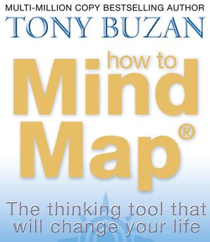 How to Mind Map: The Ultimate Thinking Tool That Will Change Your Life Paperback  by Tony Buzan